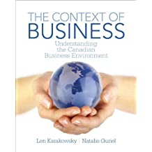 By Len Karakowsky The Context of Business: Understanding the Canadian Business Environment (1st Edition) [Paperback]