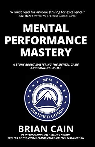 (Mental Performance Mastery: A Story About Mastering The Mental Game and Winning In Life)