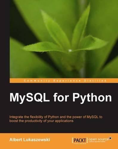 MySQL for Python: Database Access Made Easy ISBN-13 9781849510189