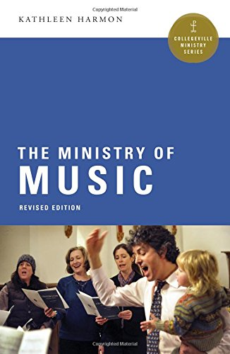 The Ministry of Music (Collegeville Ministry - Catholic Liturgical Music