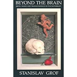 [(Beyond the Brain: Birth, Death and Transcendence in Psychotherapy)] [Author: Stanislav Grof] published on (January, 1986)