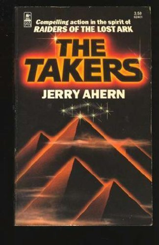 The Takers : Compelling Action in the Spirit of Raiders of the Lost Ark (Gold Eagle Early Releases)
