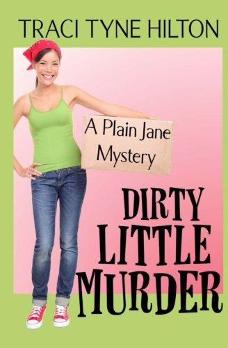 Read Online Dirty Little Murder: A Plain Jane Mystery (The Plain Jane Mysteries) (Volume 2) PDF