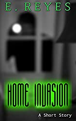 Home Invasion: A Short Story