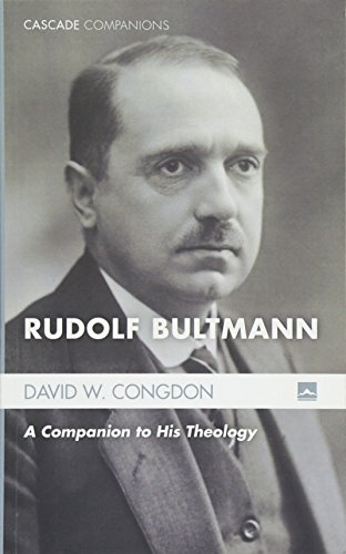 Rudolf Bultmann: A Companion to His Theology (Series: Cascade Companions) ()