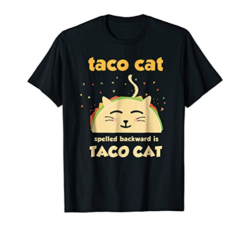 Taco Cat T-Shirt - Tacocat Spelled Backward Is -