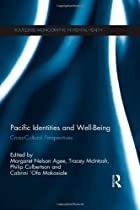 Pacific Identities and Well-Being: Cross-Cultural Perspectives (Routledge Monographs in Mental Health)