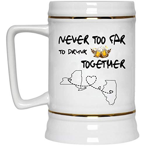 Gifts ideas Father's Day Mug Beer New York Illinois Never Too Far To Drink Beer Wine Together - Long Distance Relationships Mug Funny 22 Oz White Ceramic Stein