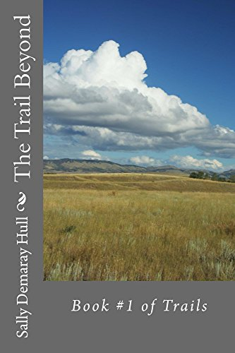 The Trail Beyond (Trails Book 1) by [Hull, Sally]