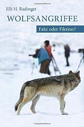 Wolfsangriffe. Fakt oder Fiktion?
