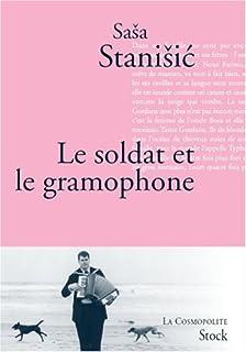 Le soldat et le gramophone : roman, Stanisic, Sasa