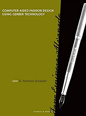 Computer Aided Fashion Design Using Gerber Technology Alvarado Jane 9781501352430 Amazon Com Books