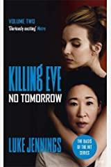 Villanelle: No Tomorrow: The basis for Killing Eve, now a major BBC TV series (Killing Eve series)