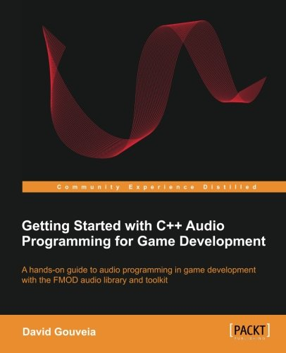 Getting Started with C++ Audio Programming for Game Development, by David Gouveia