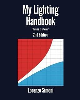 My Lighting Handbook Volume 1 Interior Lorenzo Simoni 9781516979035 Amazon.com Books  sc 1 st  Amazon.com & My Lighting Handbook: Volume 1: Interior: Lorenzo Simoni ...