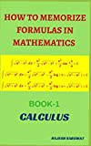 img - for HOW TO MEMORIZE FORMULAS IN MATHEMATICS: Book-1 Calculus book / textbook / text book