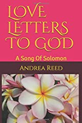 LOVE LETTERS TO GOD: A Song Of Solomon Paperback