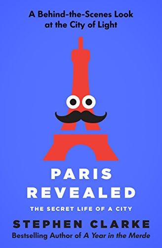 Paris Revealed: The Secret Life of a City cover