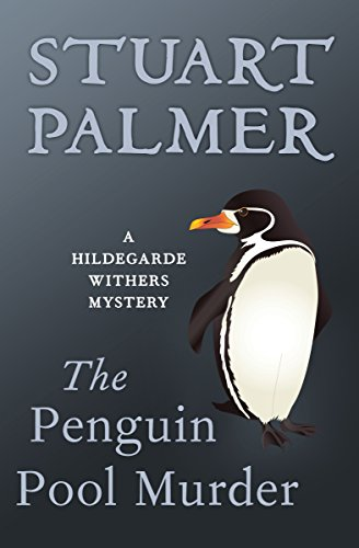 The penguin pool murder the hildegarde withers mysteries book 1 the penguin pool murder the hildegarde withers mysteries book 1 by palmer fandeluxe Choice Image