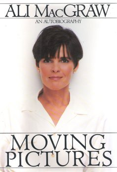 Moving Pictures by Ali MacGraw