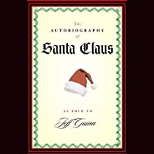 The Autobiography of Santa Claus Audiobook by Jeff Guinn Narrated by John H. Mayer