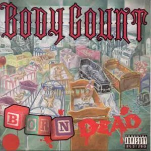 Born Dead by Body Count (1994-09-06)