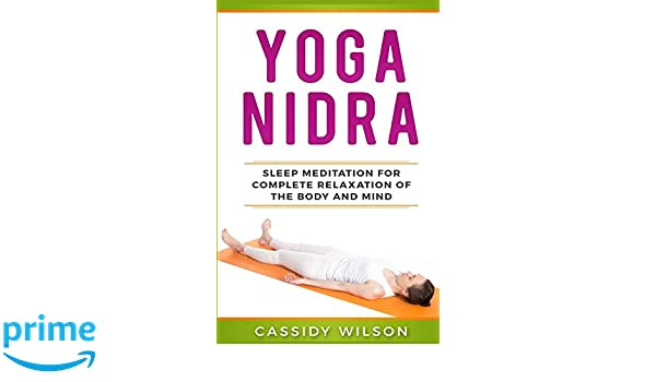 Yoga Nidra: Sleep Meditation For Complete Relaxation of the ...