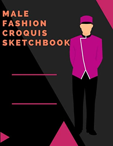 Male Fashion Croquis Sketchbook: A Bellhop Theme Professional Cool Cute Casual Male Model Figure Body Illustration Templates Sketchpad with 300 Drawn ... Men Designs And Create a Stunning ()