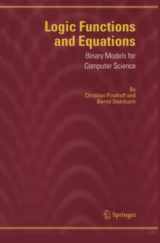 Logic Functions and Equations: Binary Models for Computer Science