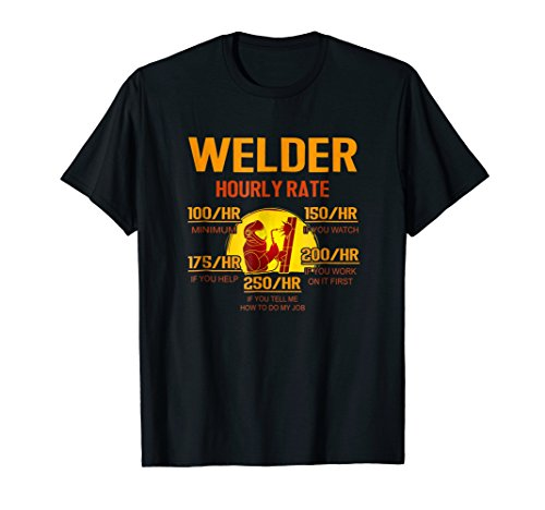 Welder Hourly Rate If You Watch If You Help tee