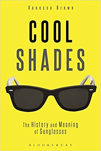 642aeb48493 Buy Cool Shades  The History and Meaning of Sunglasses Book Online ...