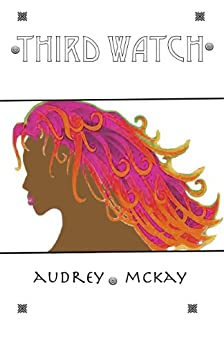 Third Watch (Good News Series Book 6) by [McKay, Audrey]