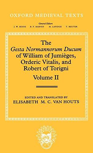 The Gesta Normannorum Ducum of William of Jumièges, Orderic Vitalis, and Robert of Torigni: Volume II: Books V-VIII (Oxf