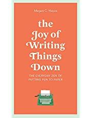 The Joy of Writing Things Down: The Everyday Zen of Putting Pen to Paper