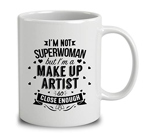 Im Not Superwoman But Im A Make Up Artist Coffee Mug (White, 11 oz)