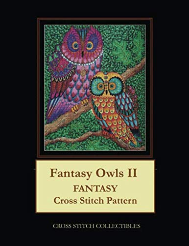 Fantasy Owls II: Fantasy Cross Stitch -