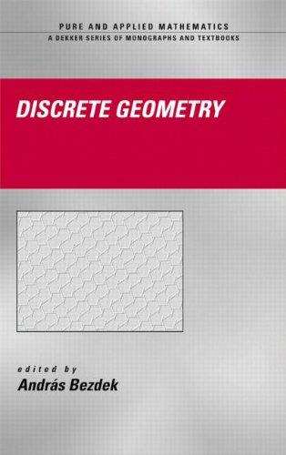 Discrete Geometry (Chapman & Hall/CRC Pure and Applied Mathematics)