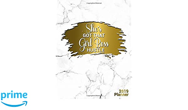 Notebook and Journal. Nifty Female Empowerment Inspirational Agenda Shes Got That Girl Boss Hustle 2019 Planner: Black /& Gold Girly Daily Weekly and Monthly 2019 Organizer