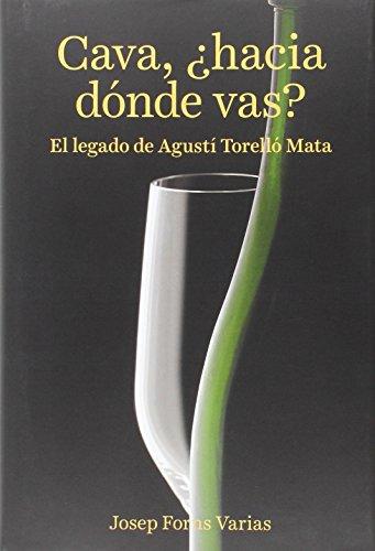 Descargar Libro Cava, ¿hacia Dónde Vas?: El Legado De Agustí Torelló Mata Josep Forns Varias