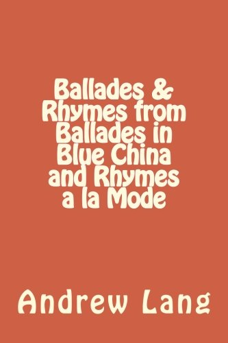 Ballades & Rhymes from Ballades in Blue China and Rhymes a la Mode pdf