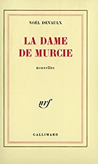 La Dame de Murcie par Noël Devaulx