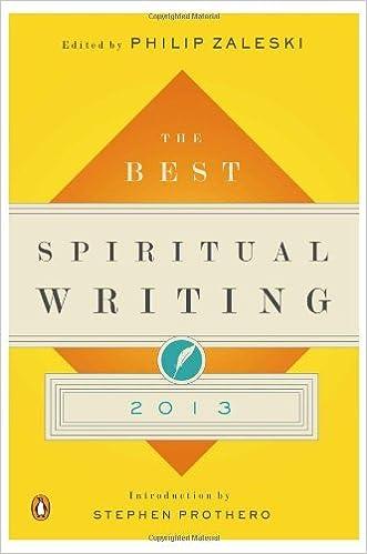 The Best Spiritual Writing 2013: Philip Zaleski, Stephen Prothero