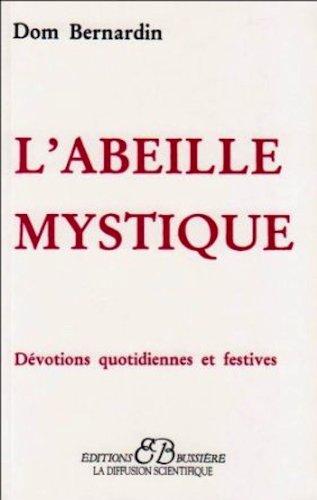 L'abeille mystique - devotions quotidiennes et mystiques (French Edition)