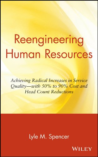 Reengineering Human Resources: Achieving Radical Increases in Service Quality--with 50% to 90% Cost and Head Count Reductions by Wiley