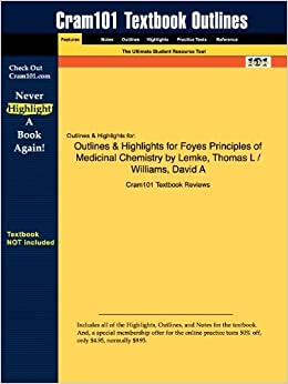Outlines & Highlights for Foye's Principles of Medicinal Chemistry by Thomas L. Lemke (Editor) by Cram101 Textbook Reviews (2009-12-29)