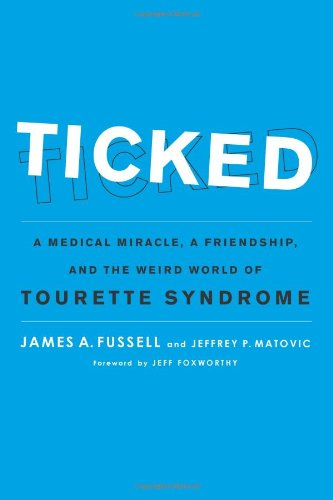 Ticked: A Medical Miracle, a Friendship, and the Weird World of Tourette Syndrome PDF