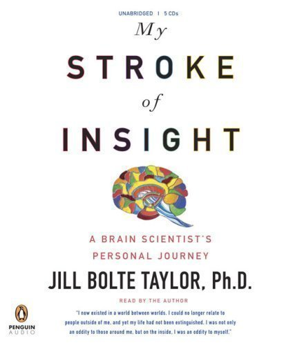 By Ph.D., Jill Bolte Taylor: My Stroke of Insight [Audiobook]
