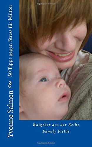 50 Tipps gegen Stress für Mütter