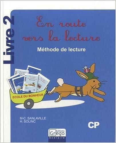 Téléchargements de livres électroniques En route vers la lecture CP : Méthode de lecture Livre 2 de Marie-Christine Sanlaville,Hélène Solinc ( 19 août 2014 ) B0160J2PAM PDF iBook PDB