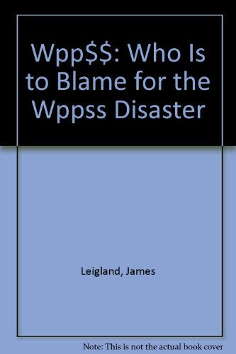 Wpp$$: Who Is to Blame for the Wppss Disaster